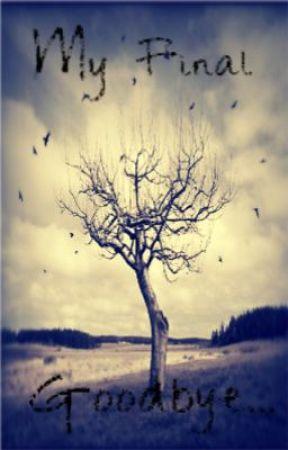My Final Goodbye... (Poem I) by tyybearr