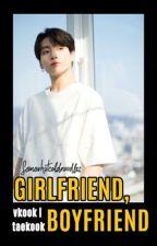 Girlfriend, Boyfriend | Vkook by somewhatcoldnoodles