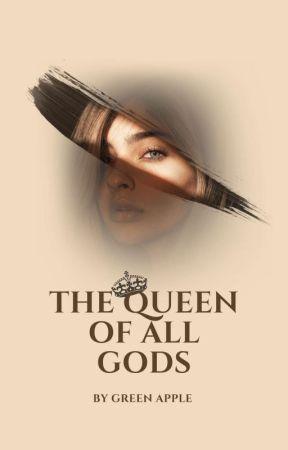 The Queen Of All Gods by BinibiningFujoshi