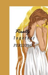 Finally Together [Perlypso] - Sequel {COMPLETED} cover