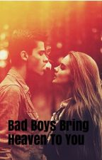 Bad Boys Bring Heaven To You by mxtilde00