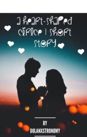 a heart-shaped circle | short story ♡ by potterxstronomy