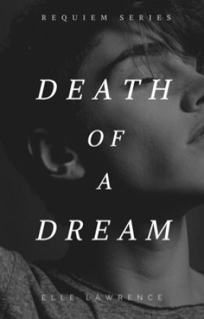Death of a Dream (Requiem #0.5) by ellelawrence