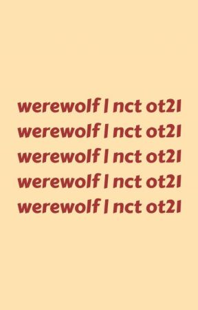 ー; werewolf | nct ot21 ✔️ by doynisius