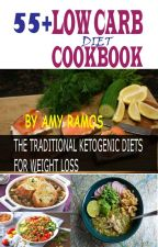 LOW CARB DIET COOKBOOK : THE TRADITIONAL KETOGENIC DIETS FOR WEIGHT LOSS by samwealth121