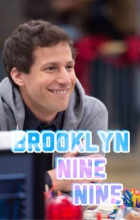 Brooklyn Nine Nine {x reader} by ThoughtfulAdventures
