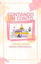 Contando um Conto   Young Adult LP by WattpadYoungAdultLP
