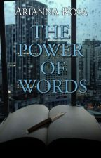 The Power of Words by ariannarosa23