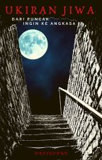 UKIRAN JIWA - dari puncak ingin ke angkasa by draygourn