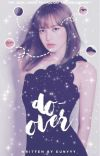 DO-OVER [A Whatever Fic] cover