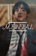 Mental |•| K.T.H |•| by JiminRedAh
