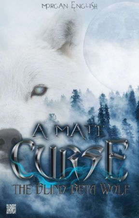 A Mate Curse: The Blind Beta Wolf by minxyjee