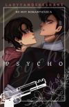 Psycho [BxB] 18+  cover