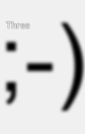 Three by taddpariseau53