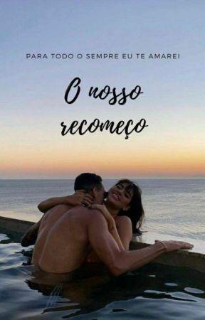Nosso Recomeço - Livro 03 by Vulgo_Anjaa