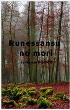 Runessansu no mori (el bosque del renacimiento) by sofiamorillo320