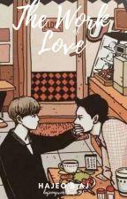 The Work of Love (Hajeongwoo)  by hajeosaj