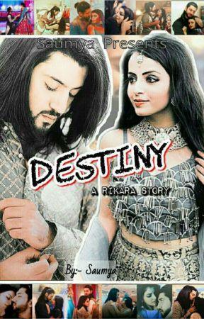 Rikara:- Destiny by Saumya_Jha