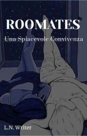 ROOMATES - Una Spiacevole Convivenza by LNWriter