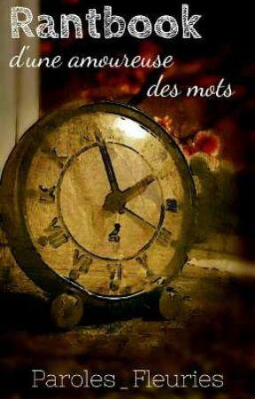 Rantbook d'une amoureuse des mots by Paroles_Fleuries