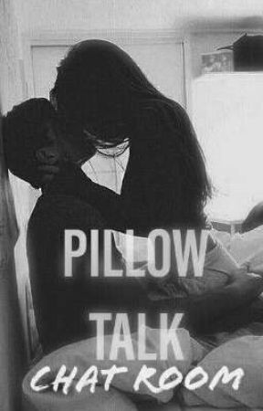 PILLOW TALK {chat room} by --Yourgirl--
