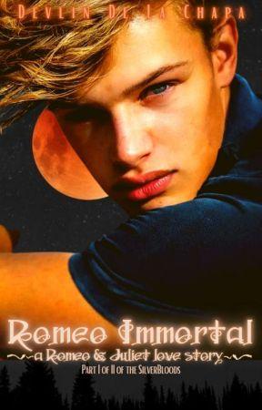Immortal ROMEO [ book I of II ] by DevlinDeLaChapa
