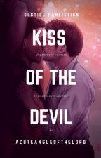 Kiss from the Devil {Destiel} by SoBasicallyDedInside