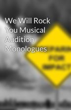 We Will Rock You Musical Audition Monologues by sesamelove189