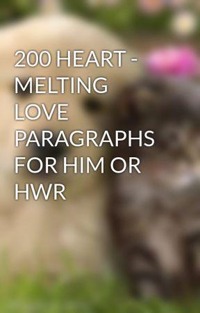 200 HEART - MELTING LOVE PARAGRAPHS FOR HIM OR HWR by HeavenJones720