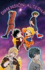 Naruto: Dimencion Alterna by AngelicaUchiha8