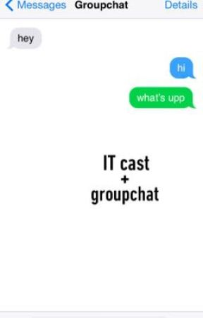 groupchat x IT cast by nuttsucc