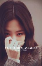 a little bit scandalous by vulpexin