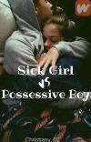 Sick Girl VS Possessive Boy cover