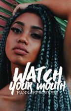 Watch your mouth by HannahProverbs_