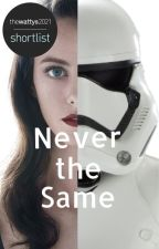 Never the Same ~ a Kylo Ren Fanfic [Book 1/3] by ScarletDevil1503