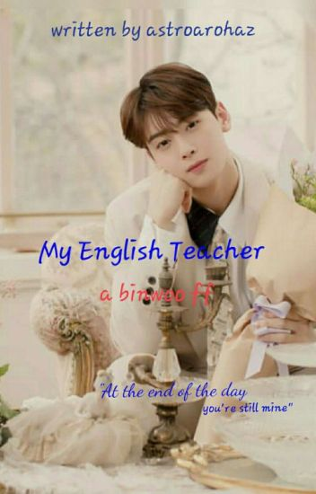 My English Teacher(Binwoo)✔