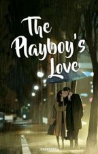 The Playboy's Love by roosseeey