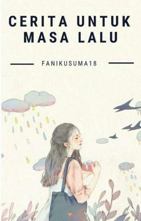 Cerita untuk masa lalu by fanikusuma18