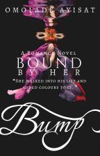 Bound By Her Bump √ by symplyayisha99