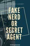 Fake Nerd Or Secret Agent cover