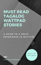 Must Read Tagalog Wattpad Stories! ♡ by UnpredictableBaaaby