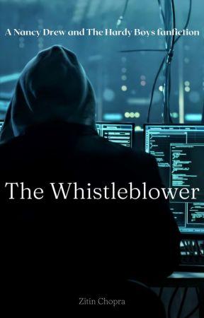 The Whistleblower :- A Nancy Drew and Hardy boys fanfiction by zitinchopra
