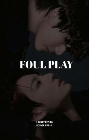 FOUL PLAY by scholastae