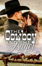 The Cowboy and the Angel | ✓ by moonkissedgirl