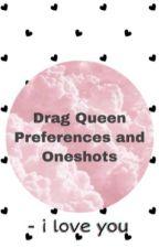 Drag Queen Preferences by GraceLuzon0310
