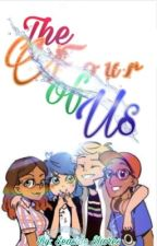 [✔️]The Four of Us: A Miraculous Ladybug Fic by SeasideShores