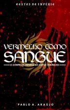 Vermelho Como Sangue (Contos do Império) by pabloaraujoa