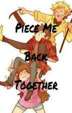 Piece Me Back Together by absurdAnarchist
