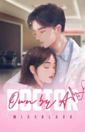 Own By A Doctor  [ COMPLETE  ] by _BlackM