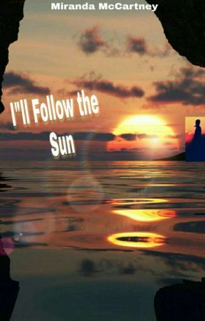 I'll Follow The Sun☉ by MirandaMcCartney18_5